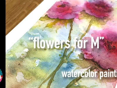 Watercolor painting: flowers for M