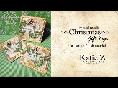 Graphic 45 Mixed Media Christmas Gift Tags Tutorial