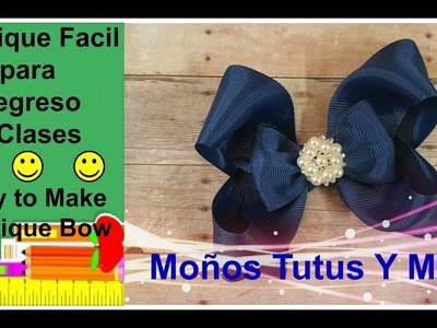 MOñO BOUTIQUE FACIL ESCOLAR Paso a Paso EASY TO MAKE BOUTIQUE BOW Tutorial DIY How TO PAP Video 194