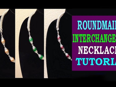 ROUNDMAILLE INTERCHANGEABLE NECKLACES | TUTORIAL  | EASY TO FOLLOW STEP BY STEP NECKLACE TUTORIAL