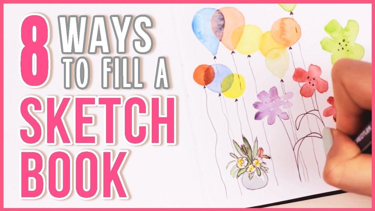 8 Ways to Fill a Sketchbook & Flip Through | Art Journal Thursday Ep. 20