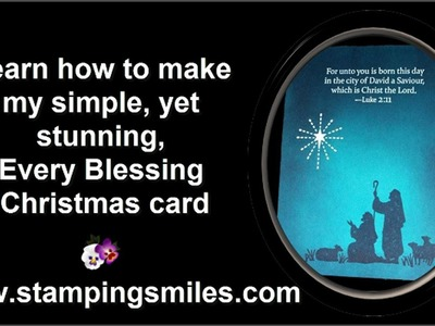 Christmas in July Day 3: Simple & Stunning Stampin' Up!  Every Blessing Card