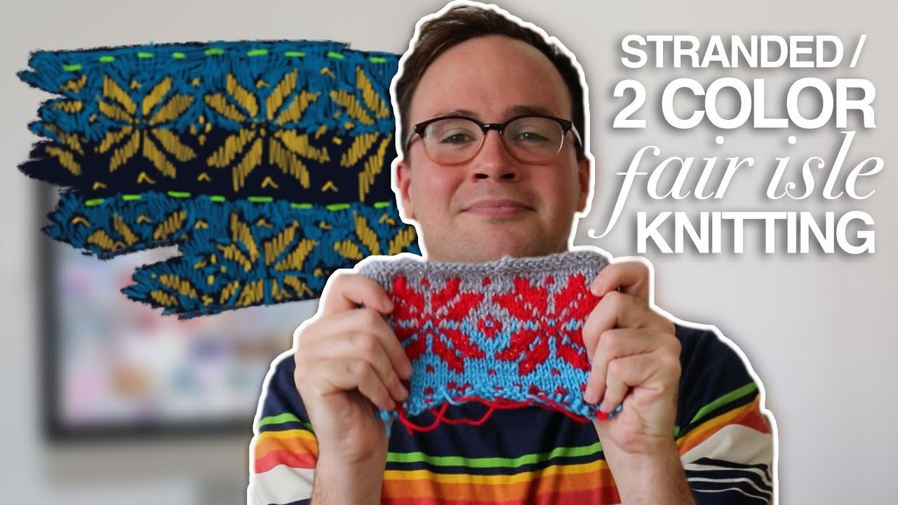 How to Knit With Two Colors: Fair Isle. Stranded Knitting