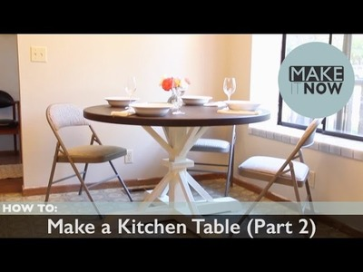 How To: Make a Kitchen Table (Part 2)