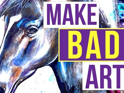 How Your BAD Art Makes You a GOOD Artist!