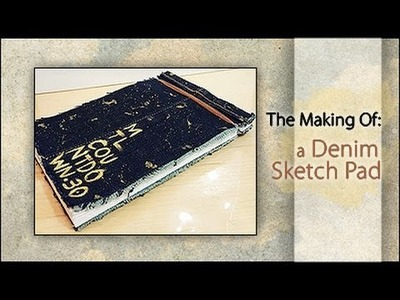 The Making Of: A Denim Sketch Pad