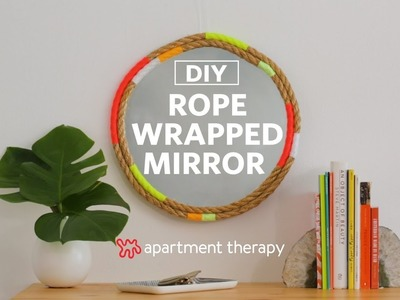 Weekend DIYs: Rope-Wrapped Mirror For Your Wall