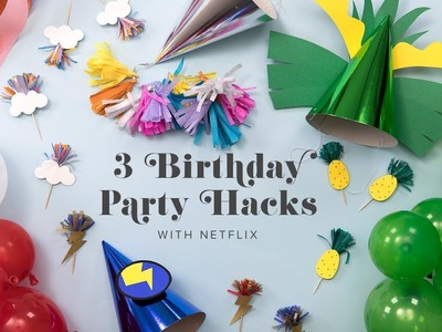 3 Easy Birthday Party Hacks with Netflix