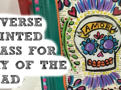 DAY of the DEAD CRAFT: Reverse Glass Painting