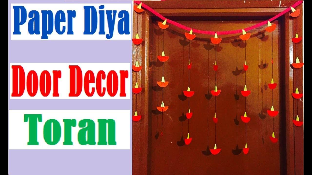 Diwali Decoration Ideas How To Make Paper Diya Door Decor Toran At