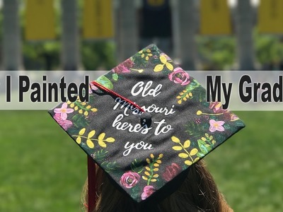 How I Painted My Graduation Cap