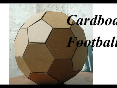 How To Make Football From A Cardboard Box | Cardboard football
