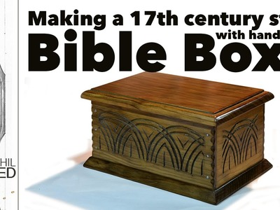 Making a 17th Century Bible Box from one board with hand tools.