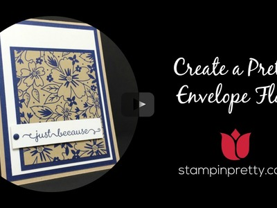 Stampin' Pretty Tutorial - Create a Pretty Envelope Flap