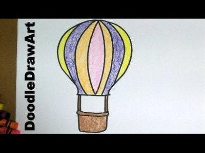 Drawing: How To Draw Cartoon Hot Air Balloons - Easy Step By Step Lesson for kids and beginners