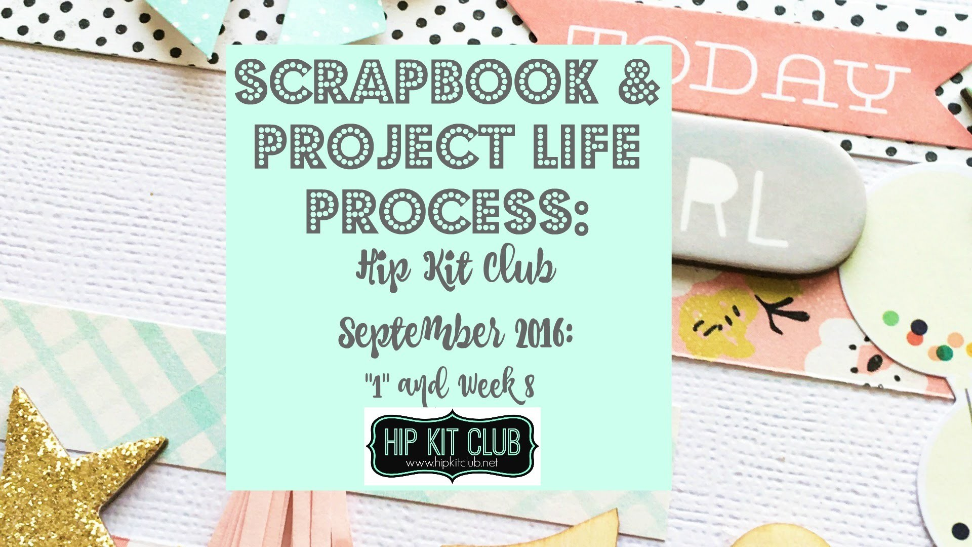 Hip Kit Club Process: September 2016 #1 & #2