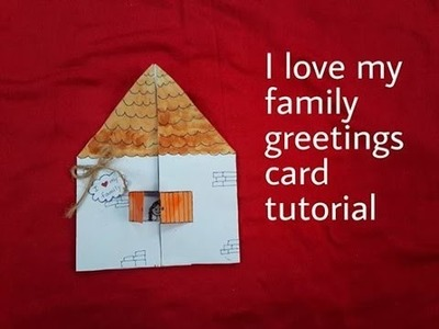 I love my family greetings card tutorial