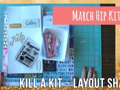 Kill a Kit ~ Layout Share ~ March Hip Kit