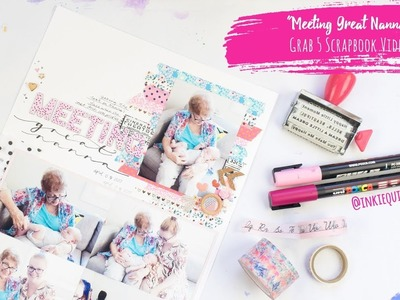 """Meeting Great Nanna"" ~ Grab 5 Scrapbooking Process Video + + + INKIE QUILL"