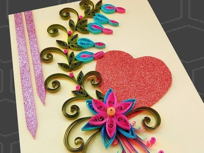Quilling card   How to make Beautiful Flower with Heart Design Greeting Card
