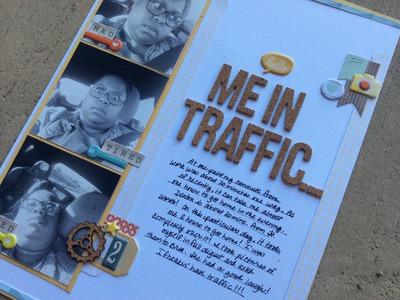 Scrapbook Process Video #51 - Me in Traffic.