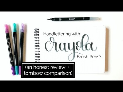 Calligraphy with Crayola Brush Pens?! An Honest Review + Comparison with Tombow | How to Handletter