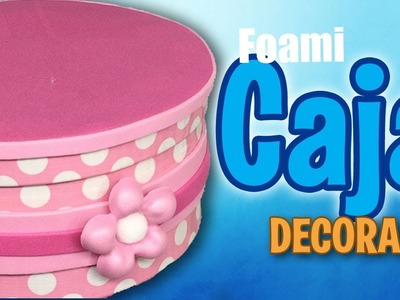 Como decorar caja con foami y cinta - How to decorate box with foam and duck tape