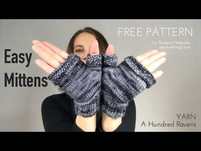 FREE PATTERN - Easy Mittens yarn A Hundred Ravens - FO   knitting ILove
