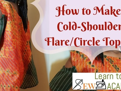 How to Cut & Sew a Cold-Shoulder Circle.Flared Top (Part 2)