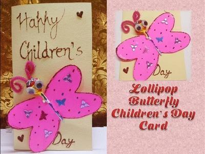 How to make Butterfly Lollipop Card. Children's day handmade card. Kids Crafts