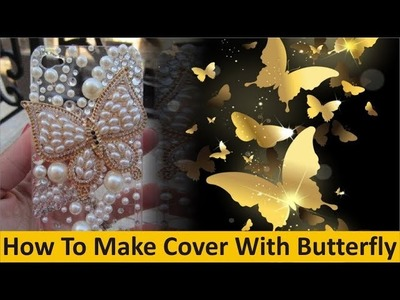 How to make Mobile Cover with Butterfly at Home