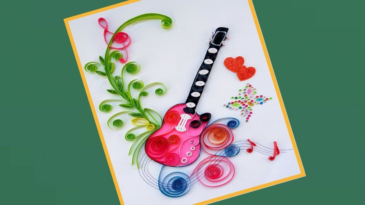 How To Make Quilling Beautiful Guitar Birthday Greeting Card Paper