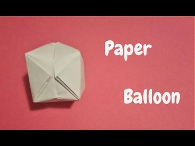 How To Make The Paper Balloon | Water Bomb | Origami Step by Step Tutorial