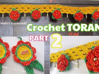 PART 2- Crochet Toran Door Hanging- NEW Crochet Flower Toran for Diwali Navratri by Nidhi's CrochetA