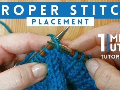 Proper Stitch Placement - Quick 1 minute knitting tutorial