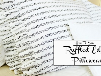 Ruffled Edged Pillowcase | How To Sew