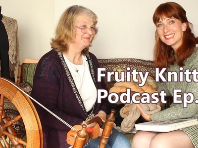 Shetland Lace, Spinning and Weaving - Episode 40 - Fruity Knitting Podcast