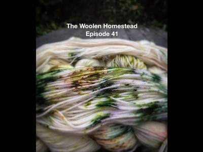 The Woolen Homestead - A Knitting Podcast- Episode 41