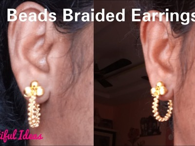 DIY.Beads Braided Earrings.Hoop Designer Earrings.Beautiful Ideas
