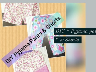 DIY Pyjama Pants and Shorts
