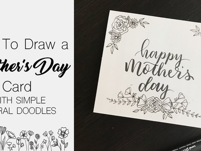 How to Draw a Quick Mother's Day Card with Floral Doodles