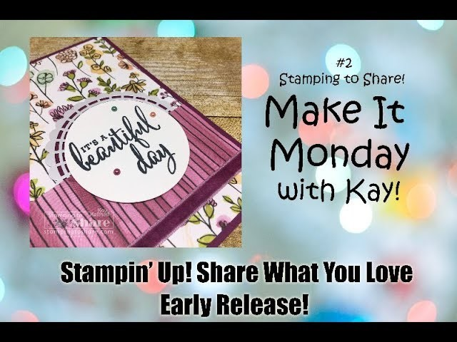 How to Make It Monday #2 Stampin' Up! Share What You Love Early Release