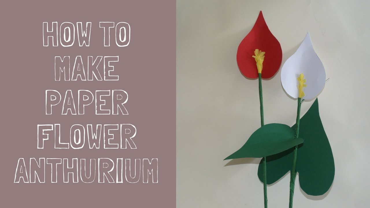 How to make Paper flower Anthurium