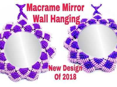 DIY Macrame Mirror Wall Hanging New Design of 2018  Easy Tutorial. In Flower Shape