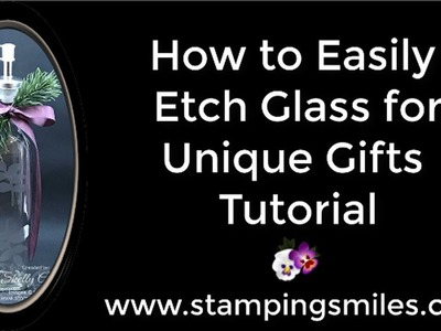 How to Easily Etch Glass for Unique Gifts Tutorial