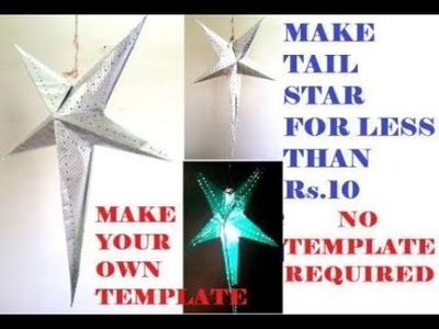 HOW TO MAKE A BIG  TAIL STAR WITHOUT A TEMPLATE EASILY FOR LESS THAN RS 10