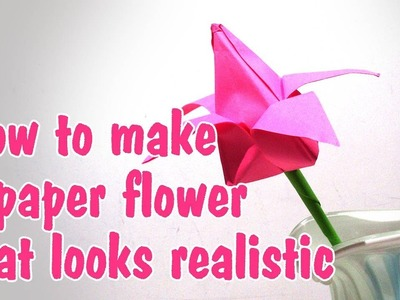 How to make a paper flower that looks realistic to decorate your home