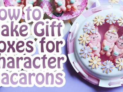 How to Make a Perfect Gift Box for Character Macarons