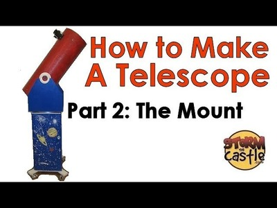 How to Make a Telescope (Part 2)