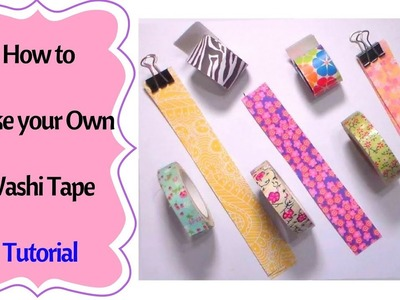 How to make Your Own Washi Tape 2 Ways  Tutorial